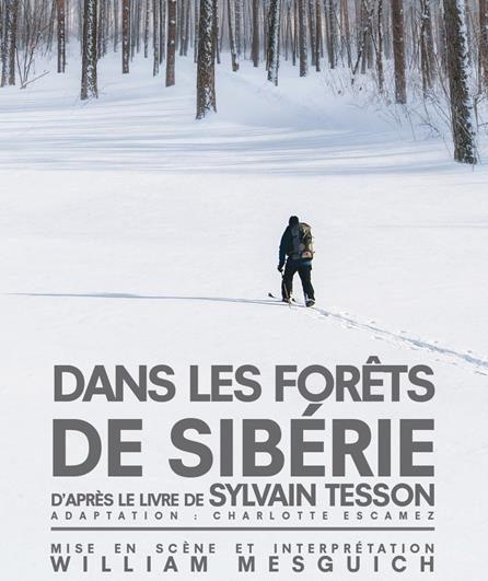 Avignon OFF : Dans les forêts de Sibérie, le choc de deux titans : William Mesguich et Sylvain Tesson