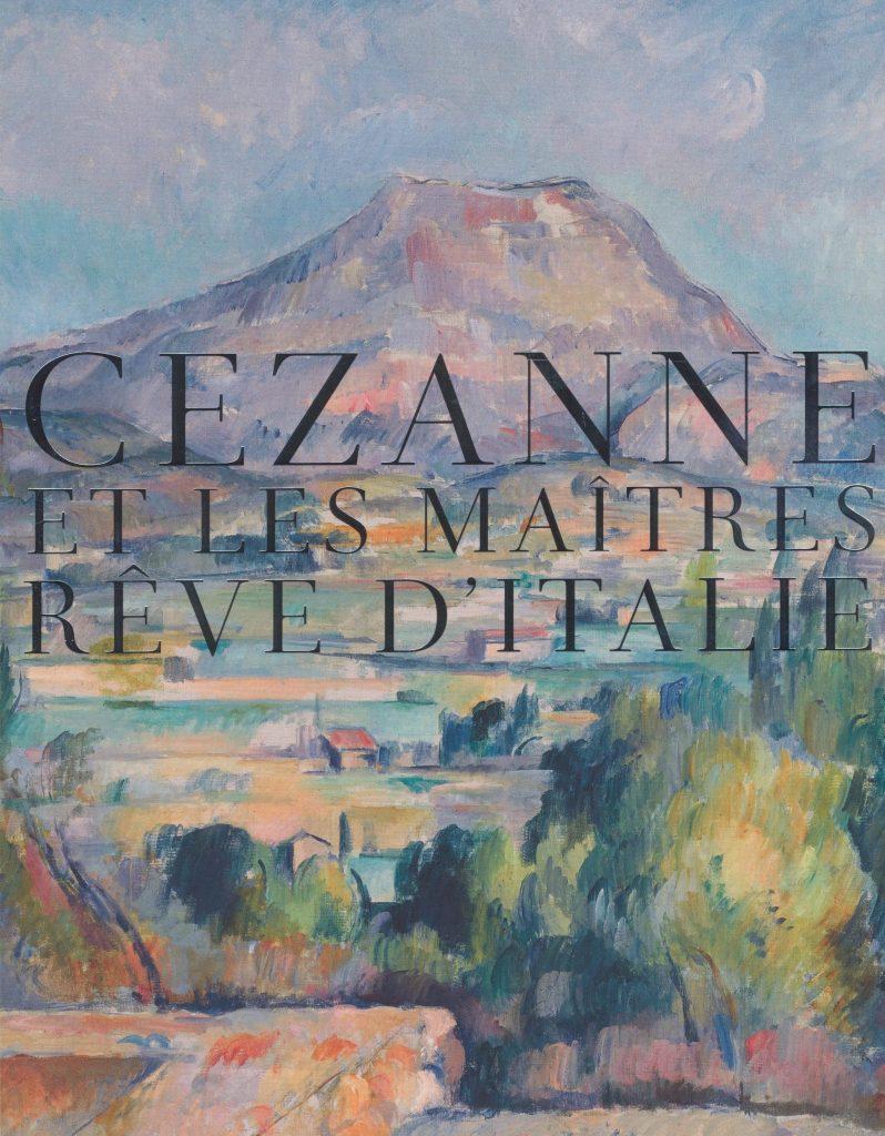 Cézanne et les maîtres, rêve d'Italie : le catalogue