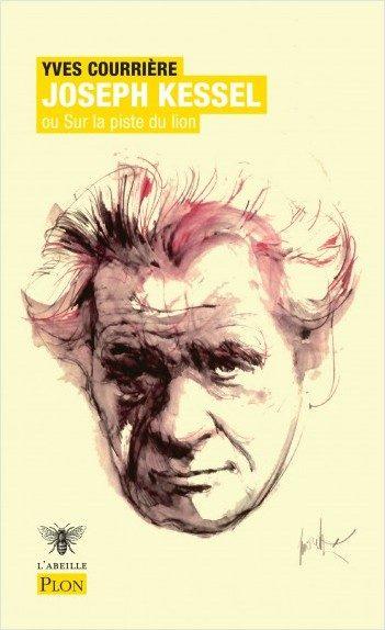 Joseph Kessel : Plus de 1500 pages sur la « piste du Lion »