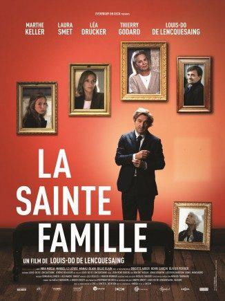 Sortie vod » La Sainte famille», joli portrait hystérique par Louis-Do de Lencquesaing