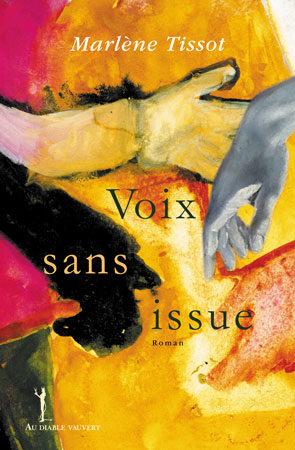 «Voix sans issue» de Marlène Tissot