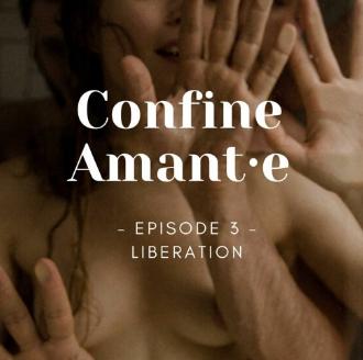 En quarantaine sensuelle : Les Confine Amant·e(s) du Verrou – 3
