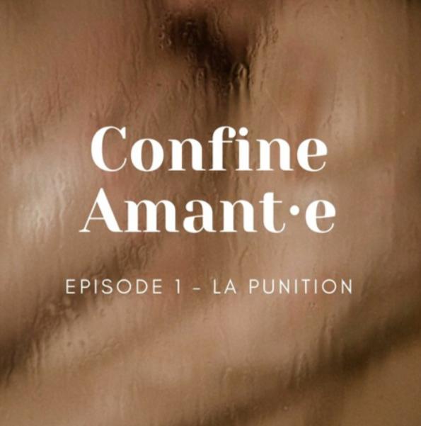En quarantaine sensuelle : Le Verrou lance les Confine Amant·e(s) – 1 –