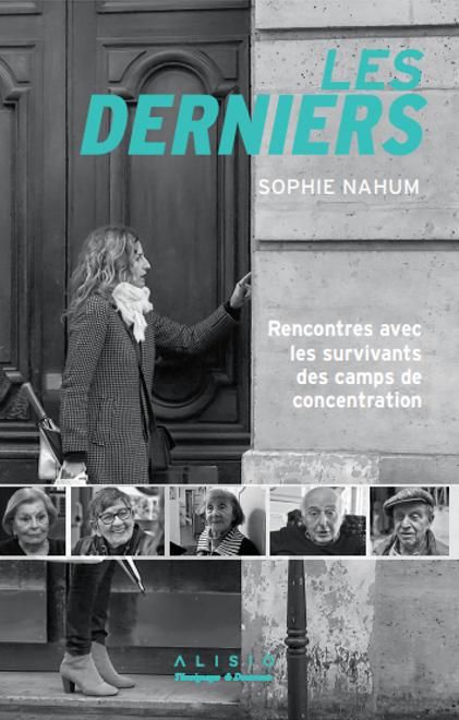 Interview : Sophie Nahum auteure, réalisatrice et créatrice du projet «Les Derniers»