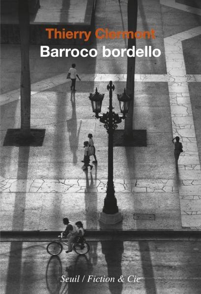 Thierry Clermont est séduit par la Havane dans «Barroco Bordello»
