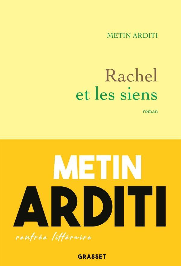 «Rachel et les siens», la Palestine originelle rêvée de Metin Arditi