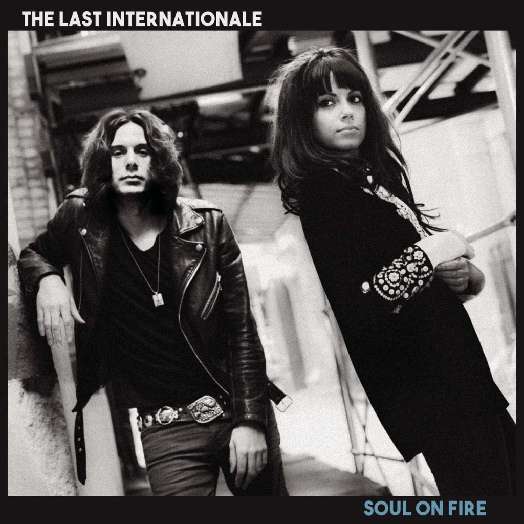 The Last Internationale : « Soul On Fire » un album hard rock costaud et engagé !