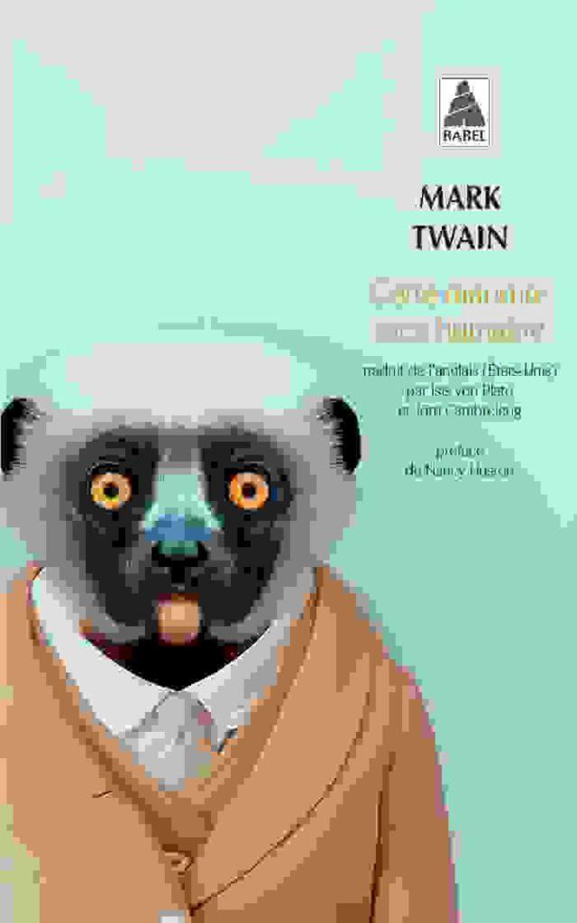 « Cette maudite race humaine » : Cinq textes fins et inattendus de Mark Twain