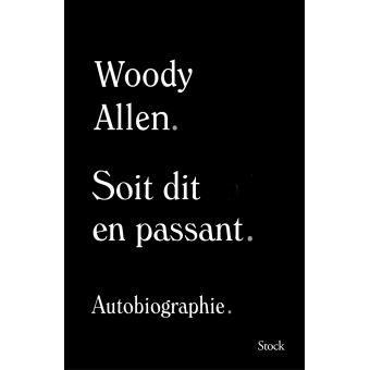 Faut il lire l'auto-biographie de Woody Allen ?