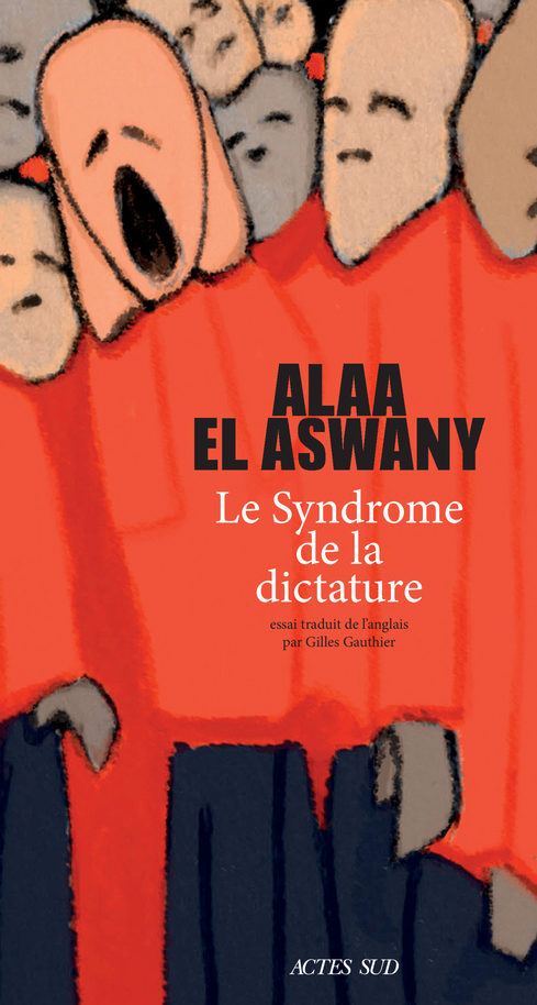 Alaa El Aswany, Le syndrome de la dictature