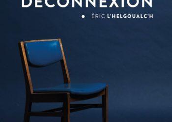 La déconnexion Eric L'Helgoualc'h