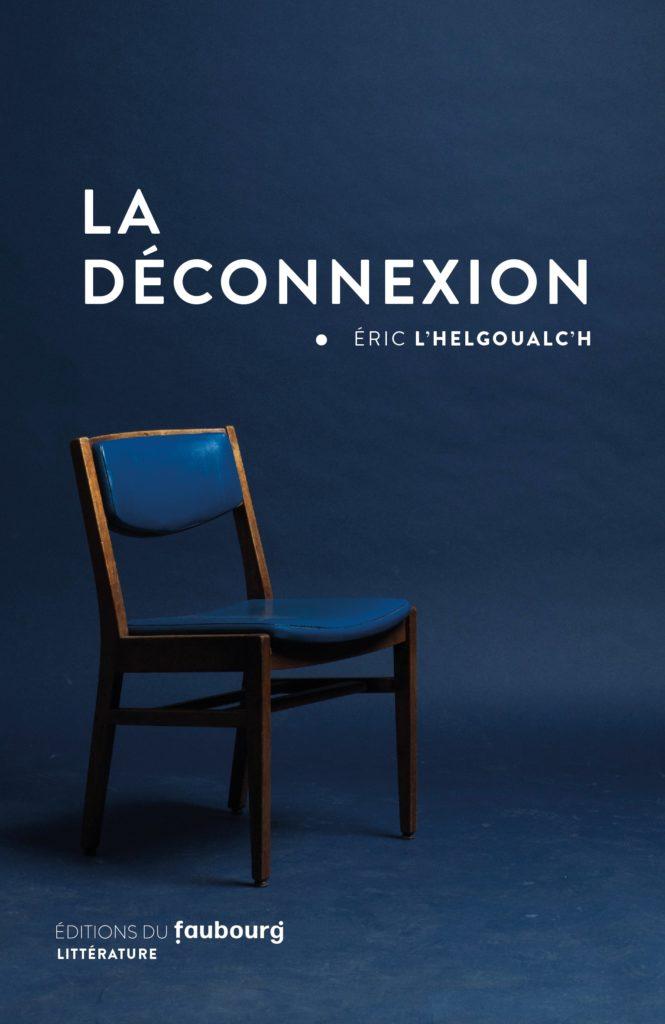 «La Déconnexion» d'Éric L'Helgoualc'h : entre mirages technologiques et crispations identitaires