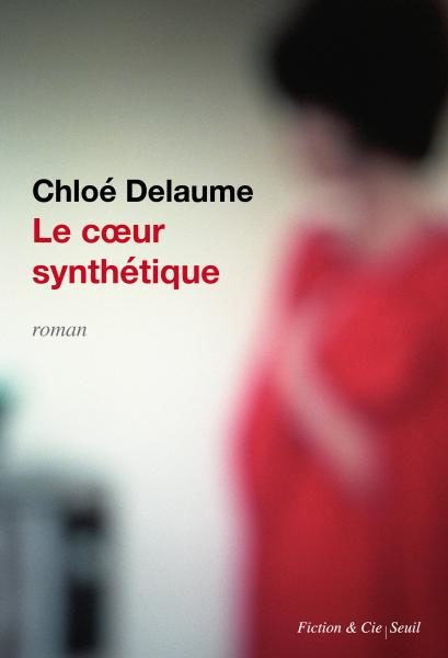 «Le coeur synthétique», portrait d'une monade quadragénaire par Chloé Delaume