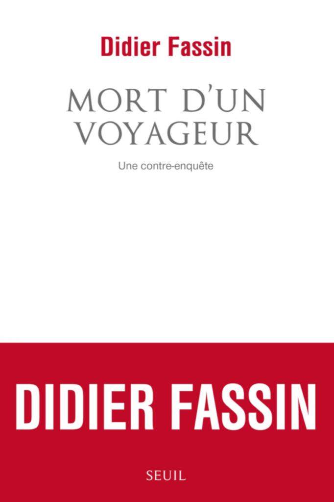 « Sur la mort d'un voyageur », la contre-enquête de Didier Fassin