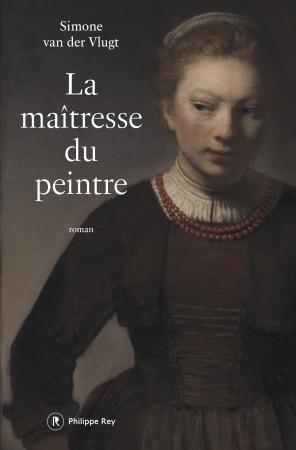 «La maîtresse du peintre» de Simone van der Vlugt : plongée sombre et passionnante dans l'intimité de Rembrandt