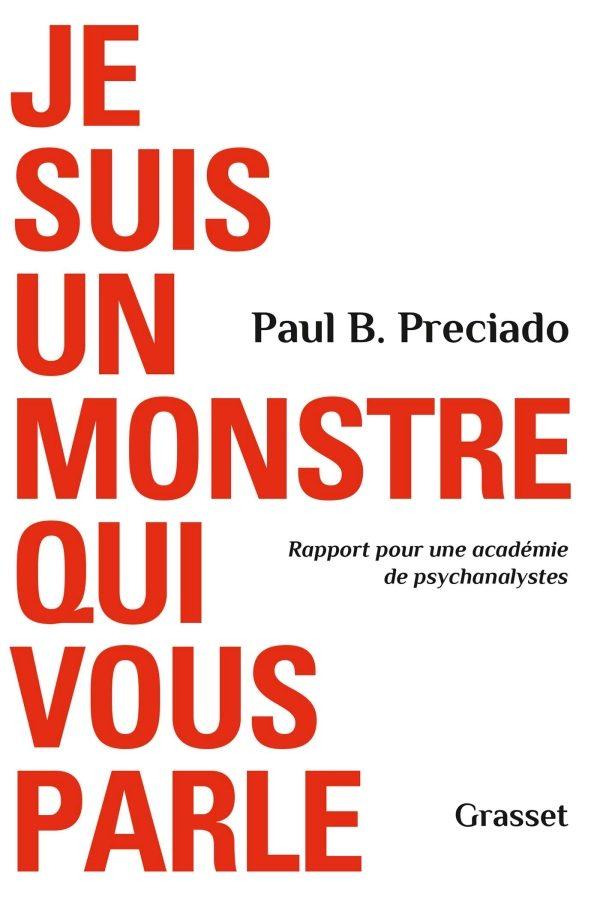 «Je suis un monstre qui vous parle» : Paul B. Preciado tente de réconcilier la fluidité du genre et la psychanalyse