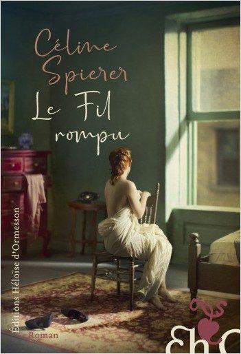 «Le fil rompu», le premier roman savamment monté de Céline Spierer