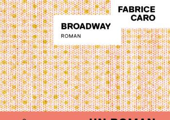 Broadway Fabrice Caro