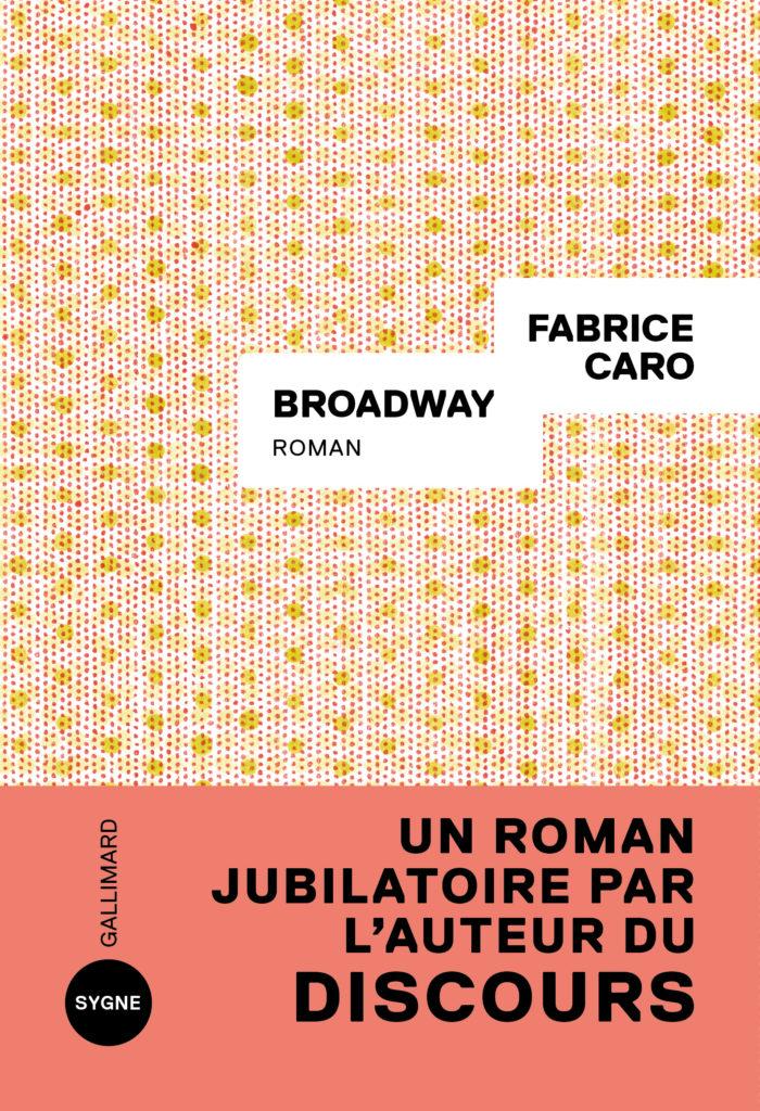 «Broadway» de Fabrice Caro : Pas vraiment sous les feux de la rampe