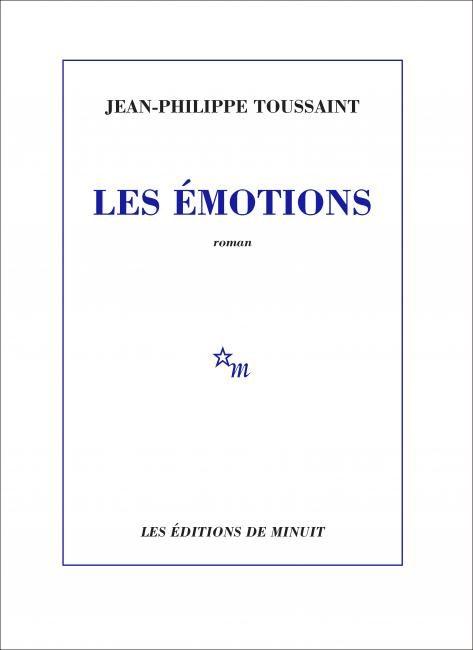 «Les Émotions», le dernier roman de Jean-Philippe Toussaint nous laisse de marbre