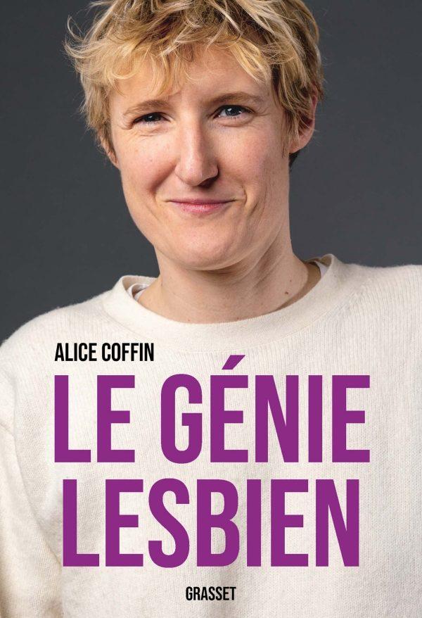 «Le génie lesbien» d'Alice Coffin :de la force d'être lesbienne