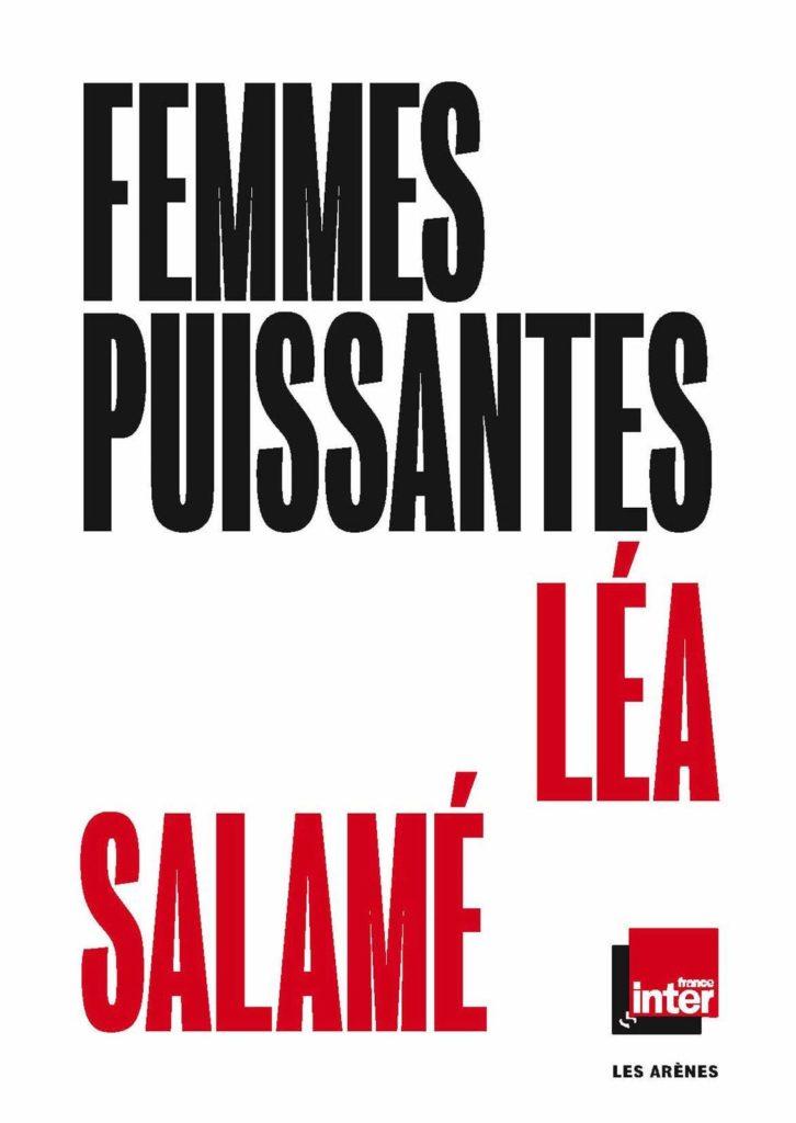 Avec «Femmes puissantes», la journaliste Léa Salamé dévoile son panthéon féminin