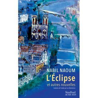 Nabil Naoum: l'Eclipse et autres nouvelles