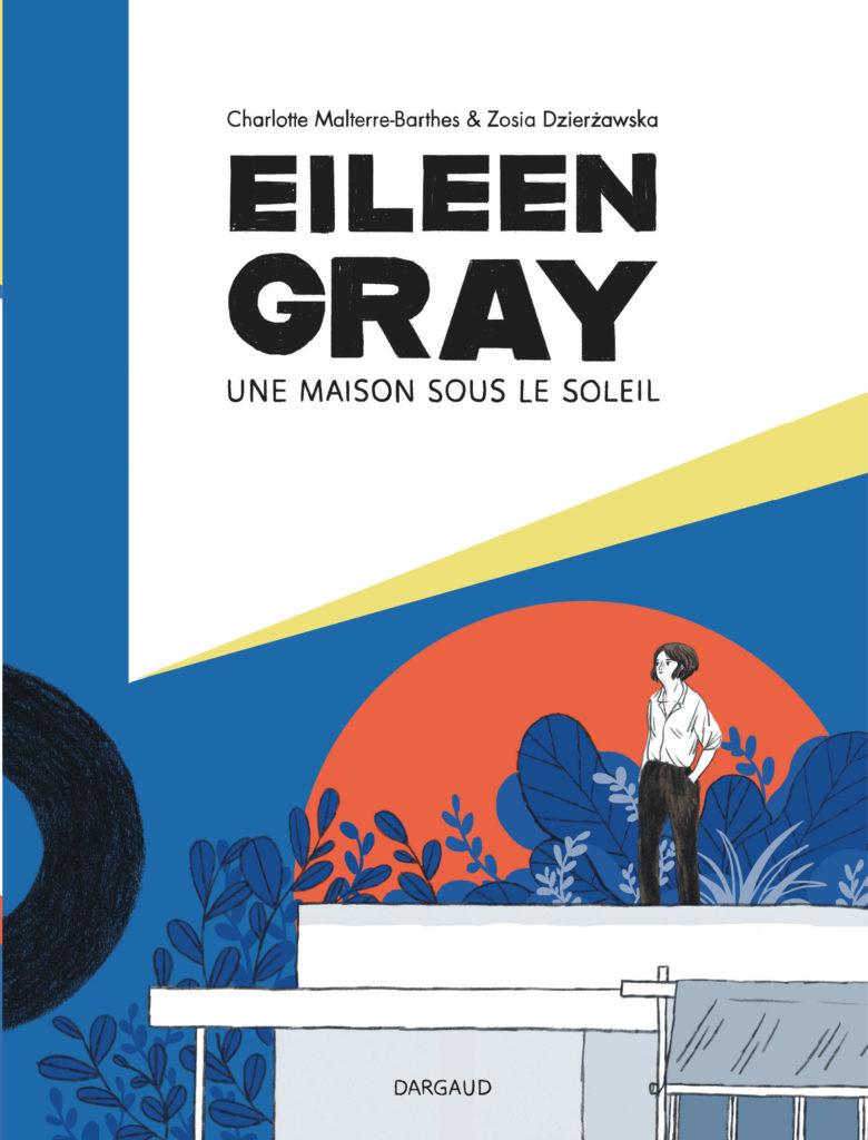 Eileen Gray. Une maison sous le soleil