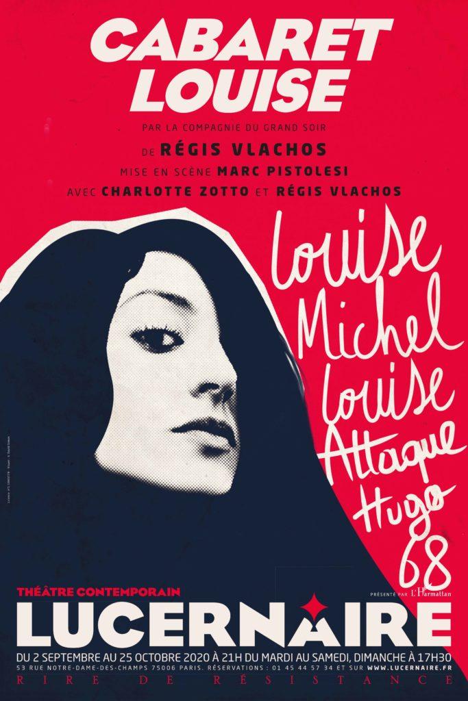 Cabaret Louise, une pièce musicale engagée, foutraque et historique au Lucernaire