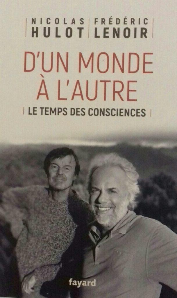 Nicolas Hulot et Frédéric Lenoir D'un monde à l'autre : Le temps des consciences