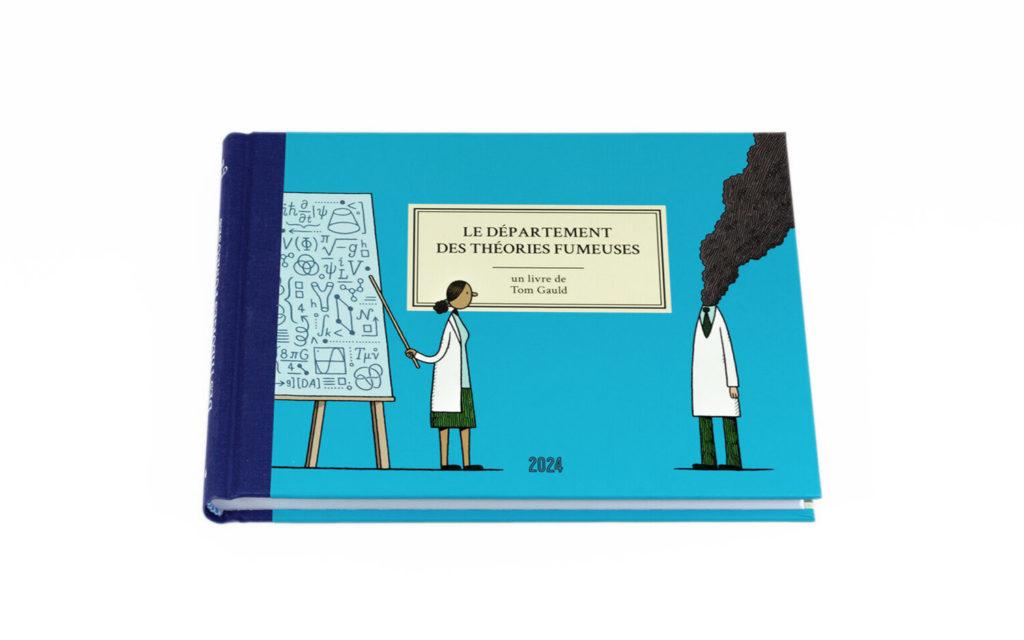 « Le Département des théories fumeuses » de Tom Gauld : Science sans conscience…