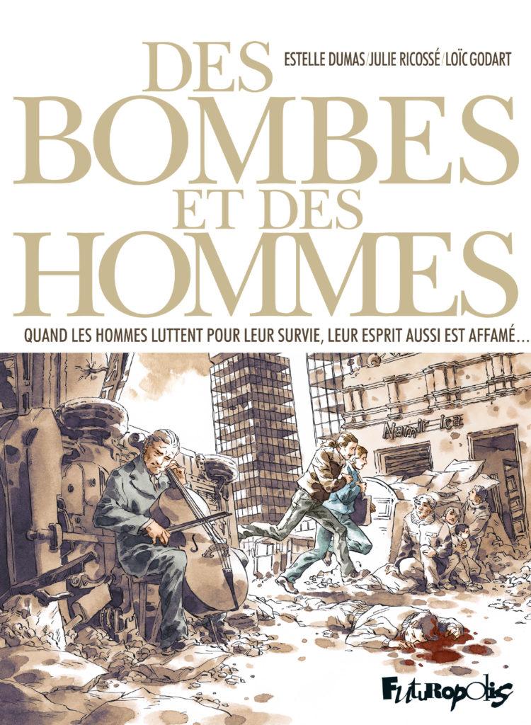 Des bombes et des hommes, un voyage vers l'humanité