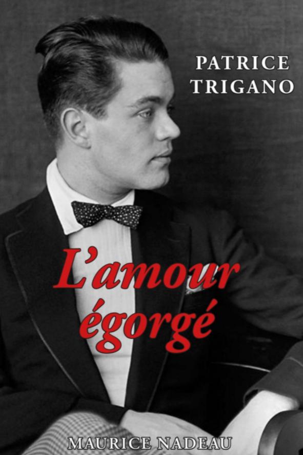 «L'amour égorgé», Rene Crevel et son temps par Patrice Trigano
