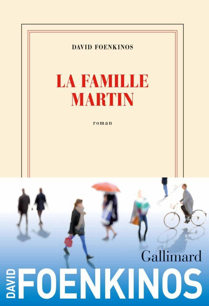 «La Famille Martin» : retour à l'ordinaire pour David Foenkinos