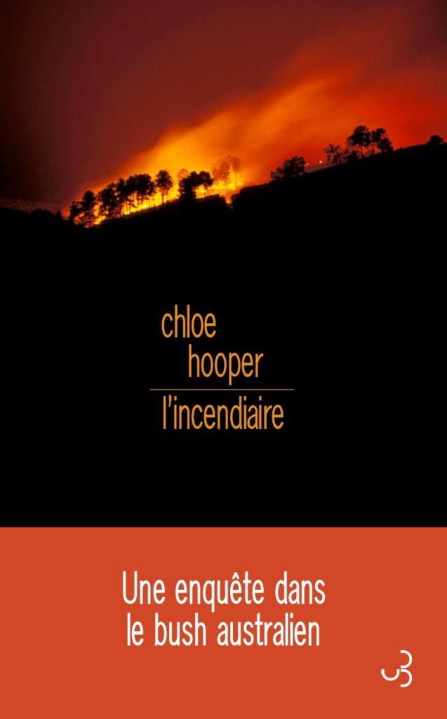 « L'Incendiaire » de Chloe Hooper : Australie, vallée de Latrobe, 7 février 2009