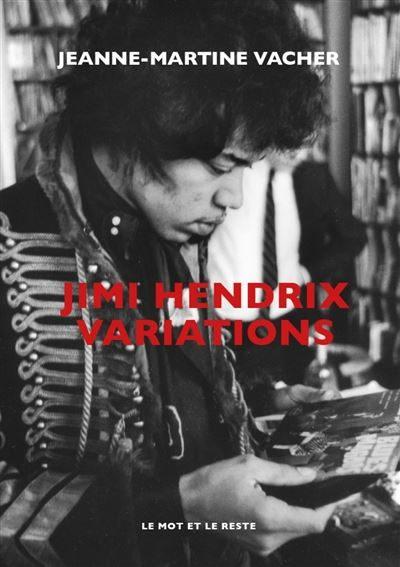 Jimi Hendrix Variations: Un regard poétique signé Jeanne-Martine Vacher