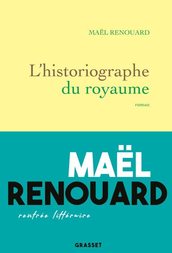 L'historiographe du Royaume : le temps long de Maël Renouard
