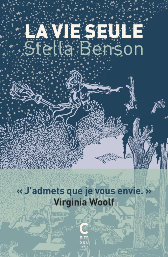 «La vie seule» de Stella Benson : que diriez-vous de vivre avec une sorcière ?