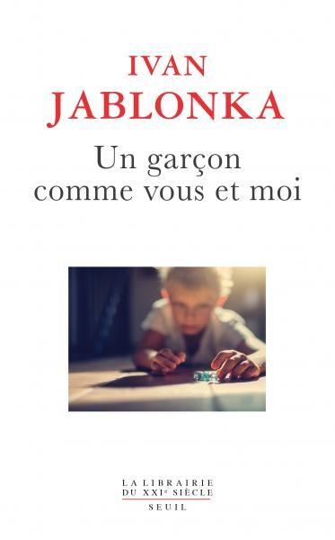 Ivan Jablonka : «Un garçon comme vous et moi»