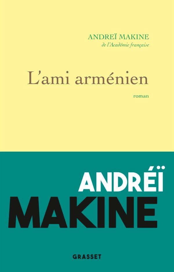Andréï Makine, «L'ami arménien»