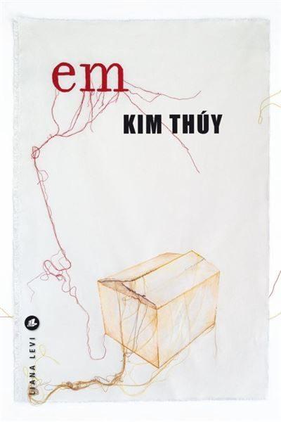 Em de Kim Thuy : une fresque dure et habitée sur le Vietnam