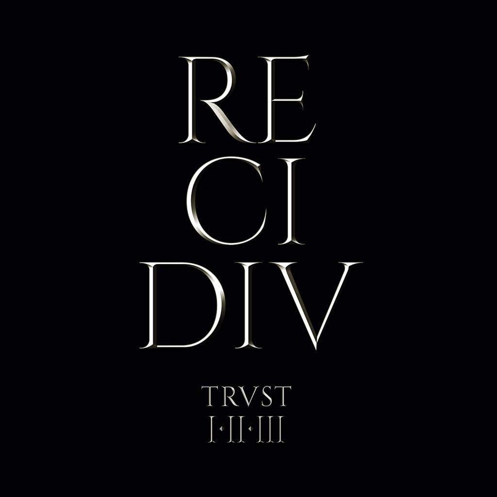 « RE-CI-DIV »: Trust réenregistre ses trois premiers albums studios !