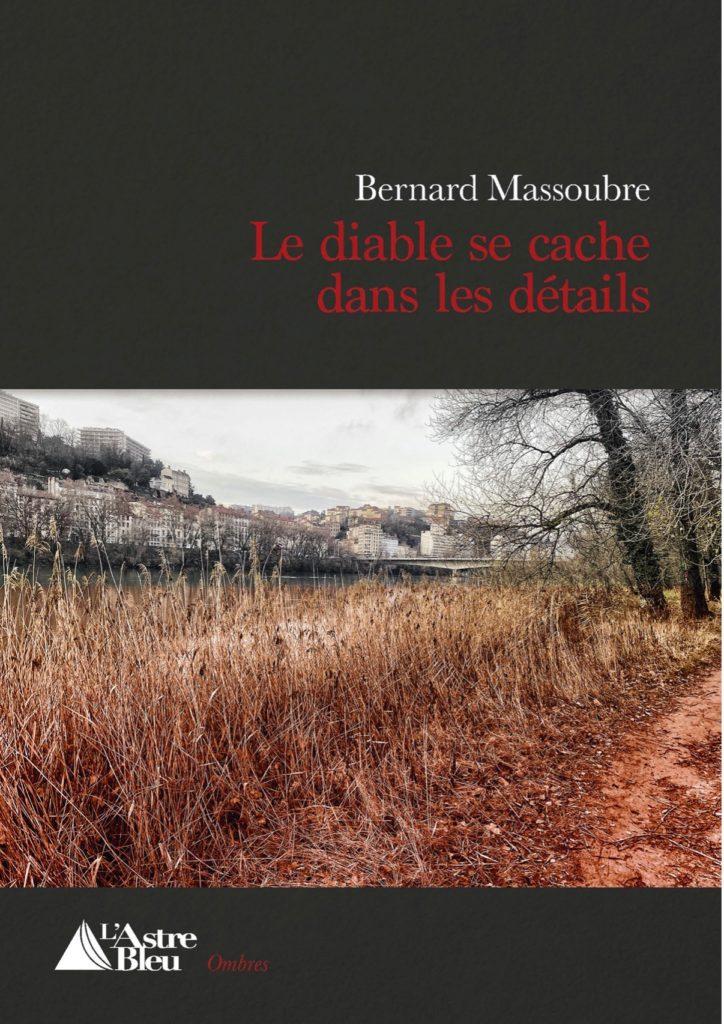 «Le diable se cache dans les détails» de Bernard Massoubre : ombre et lumière haletantes sur Lyon