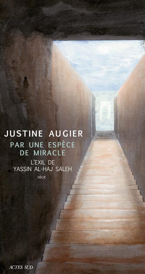«Par une Espèce de Miracle», de Justine Augier