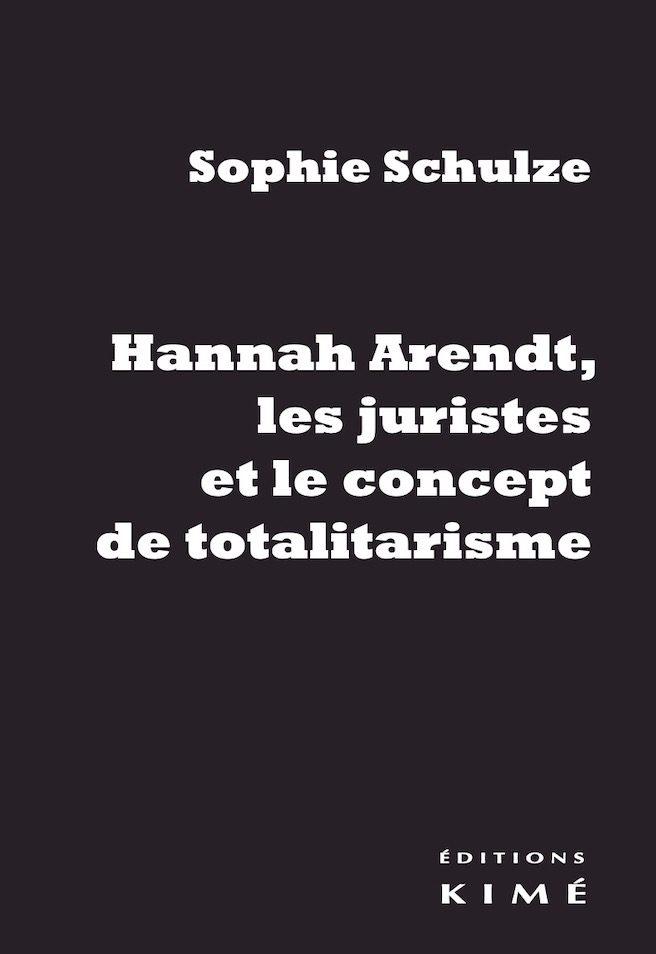 Totalitarisme : Les emprunts d'Hannah Arendt aux juristes
