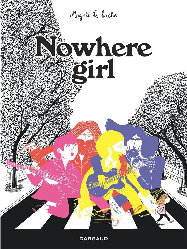 «Nowhere girl» de Magali Le Huche : sauvée par les Beatles