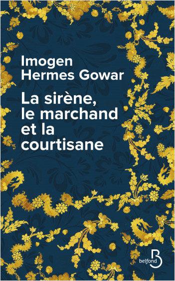 « La sirène, le marchand et la courtisane » : en eaux troubles avec Imogen Hermes Gowar