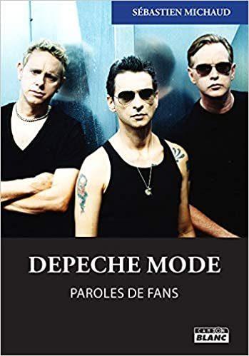 Depeche Mode-Paroles de Fans : Quand la parole est donnée aux admirateurs !