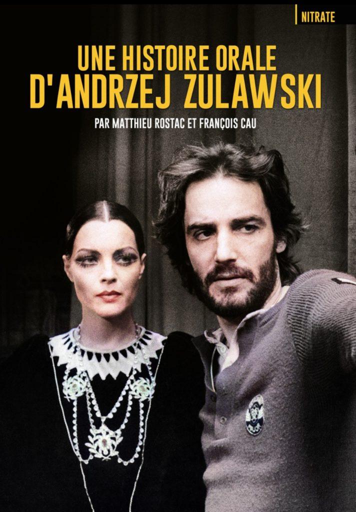 « Une histoire orale d'Andrzej Zulawski » par Matthieu Rostac et François Cau : L'important c'est d'aimer le cinéma