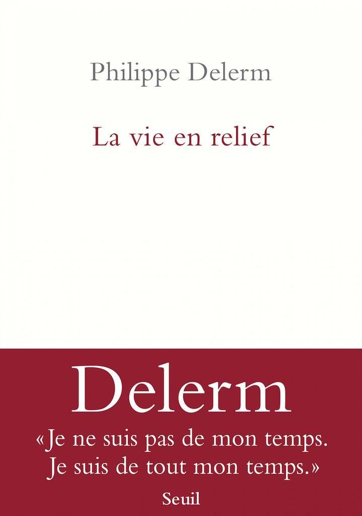 «La vie en relief», de Philippe Delerm : faire revivre le temps
